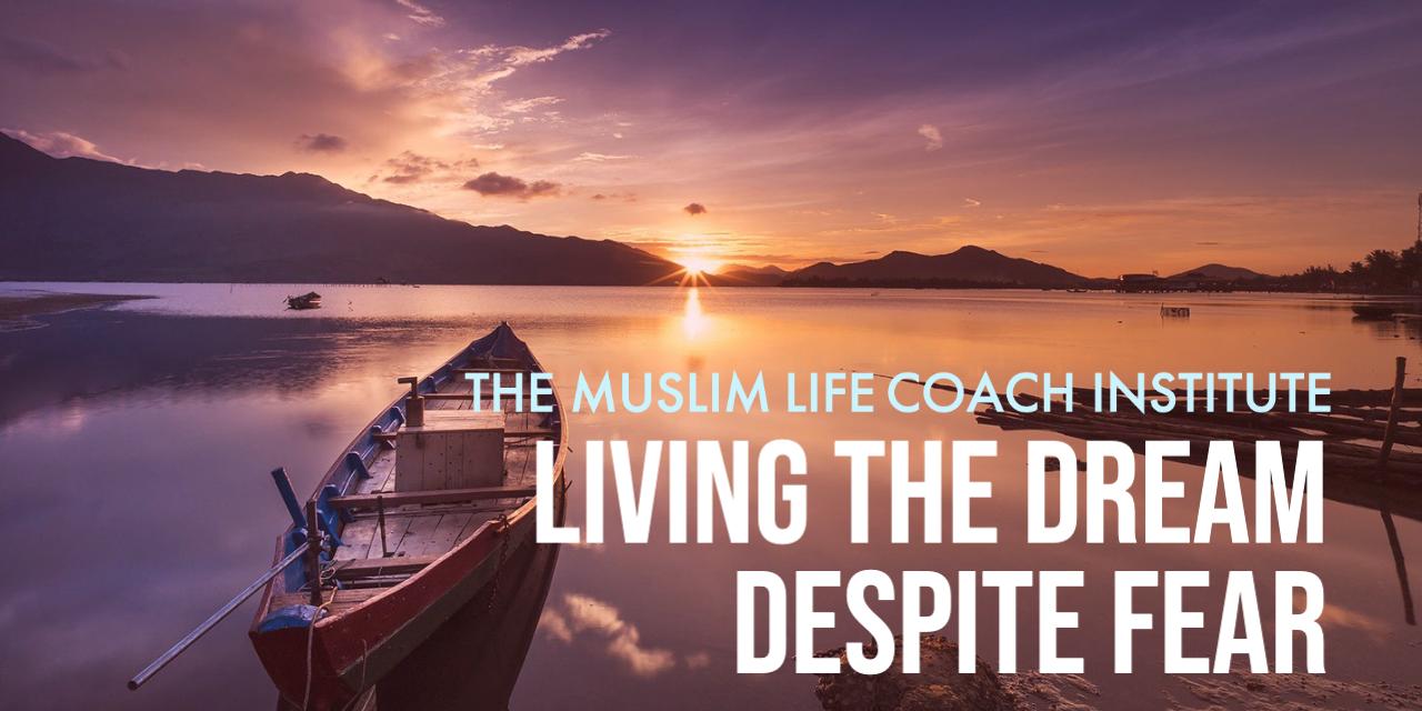 Living the Dream despite the Fear