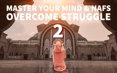 Overcoming Struggle – PART 2