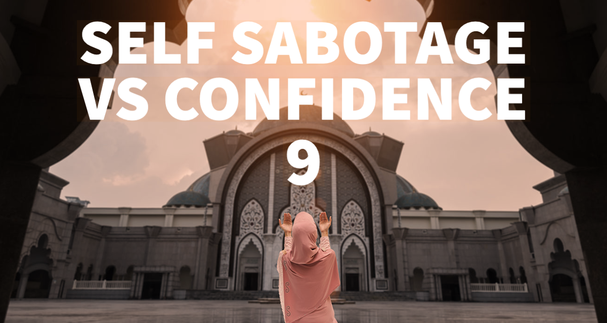 Self Sabotage VS Self Confidence