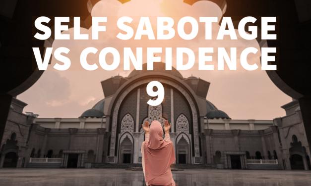 Self Sabotage VS Self Confidence