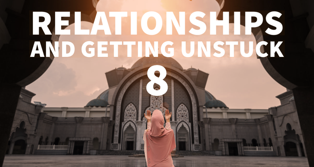 Relationships and Getting Unstuck