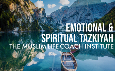 The Secret to Emotional and Spiritual Tazkiyah