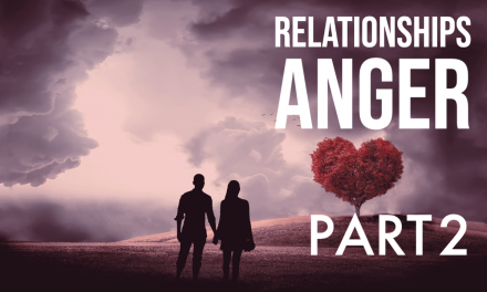 Relationship Series: Overcoming Anger